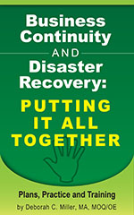 Business Continuity and Disaster Recover: Putting It All Together. Plans, Practice & Training