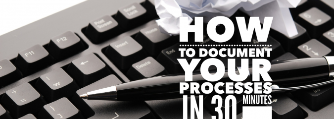 How To Document Your Processes in 30 Minutes A Day