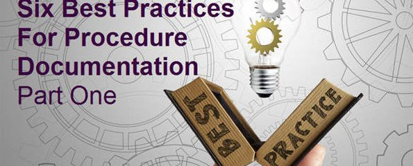 Six Best Practices For Procedure Documentation – Part One
