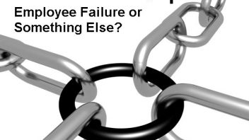 Performance Gaps: Employee Failure Or Something Else?